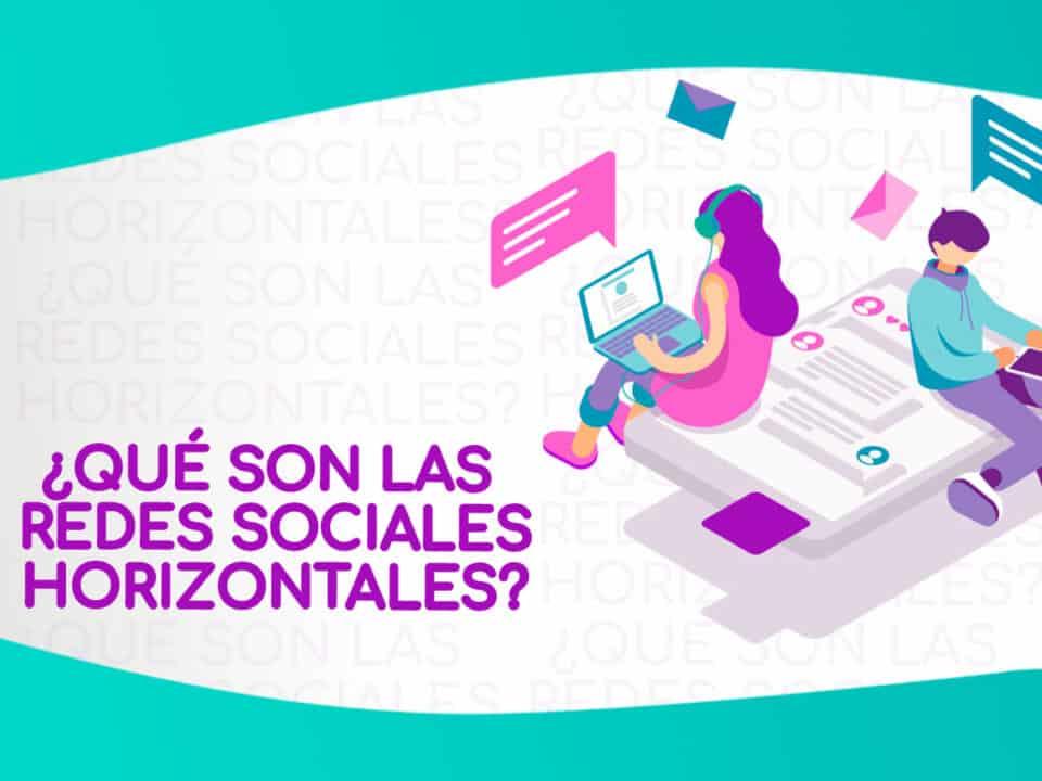 conoce las particularidades de las redes sociales horizontales