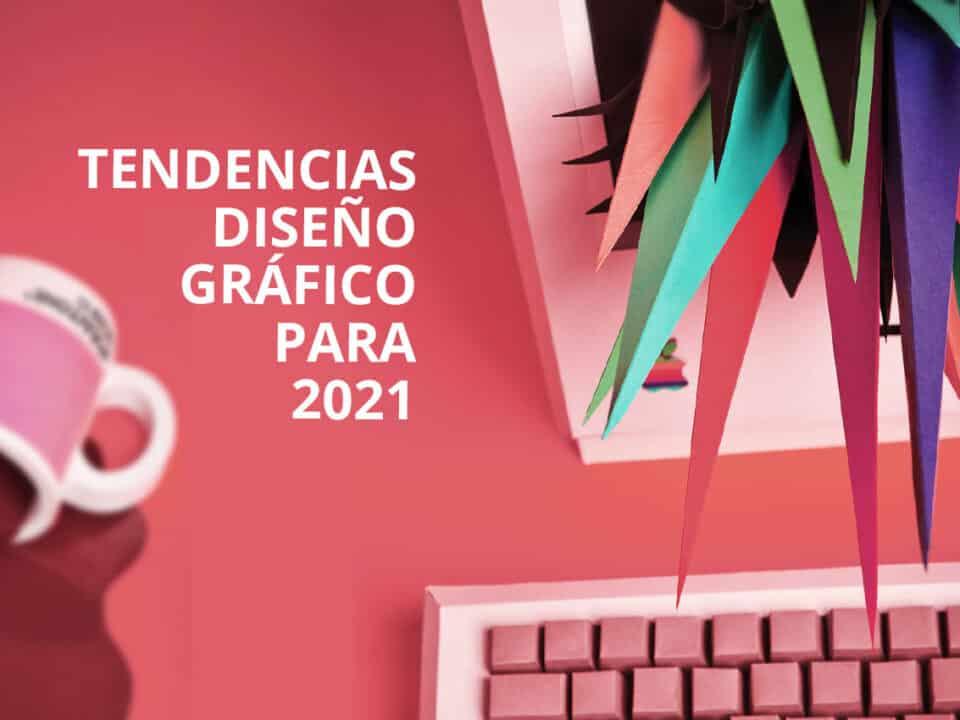 conoce las tendencias de diseño gráfico para 2021