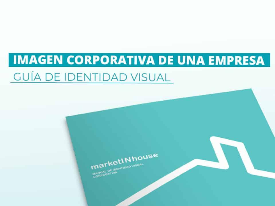 requisitos básico para crear una imagen corporativa de una empresa con fuerza