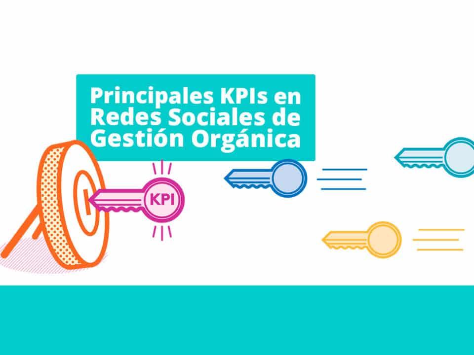 claves de las kpi en redes sociales en el desarrollo de una estrategia orgánica