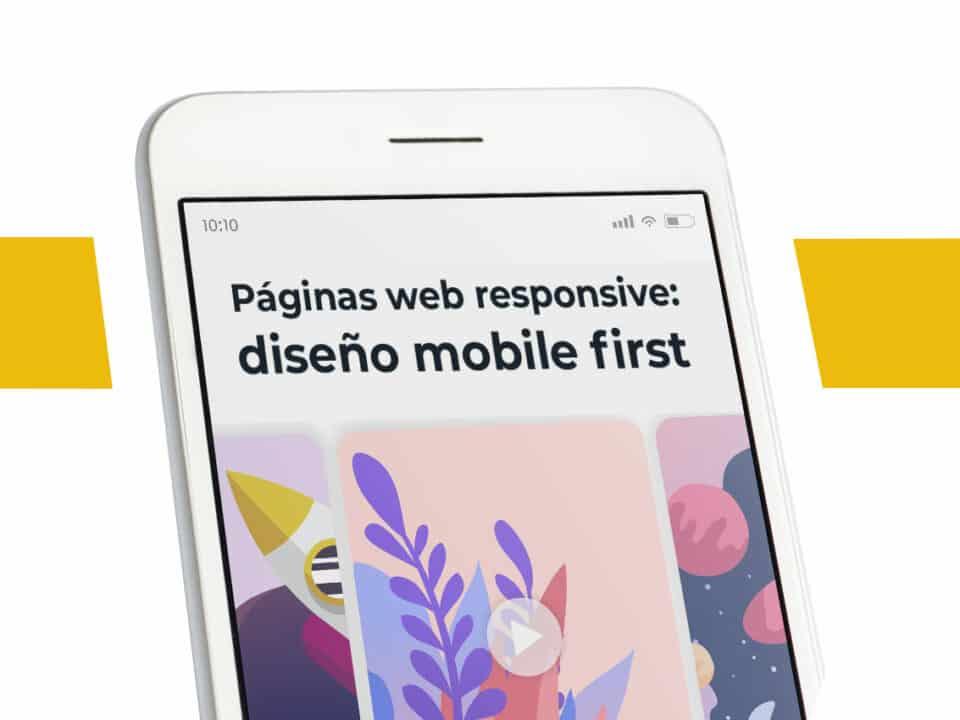 características de las exigencias mobile first en términos de diseño y usabilidad web