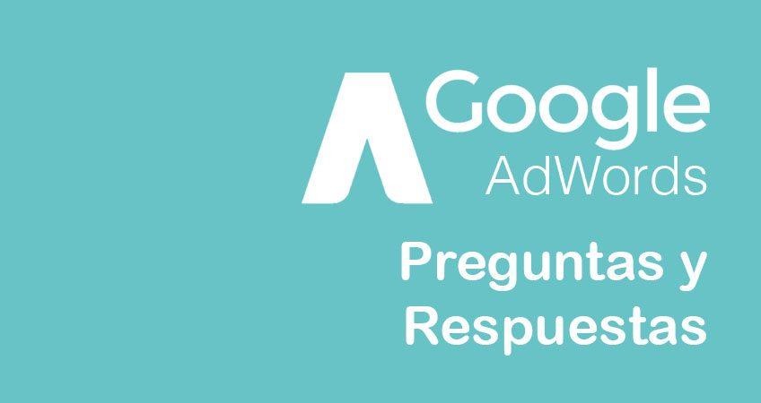 google adwords preguntas respuestas